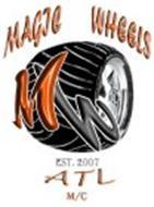 MAGIC WHEELS MW EST. 2007 ATL M/C