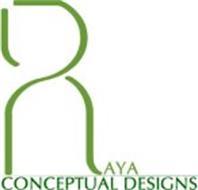 RAYA CONCEPTUAL DESIGNS