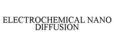 ELECTROCHEMICAL NANO DIFFUSION