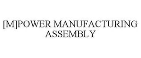 [M]POWER MANUFACTURING ASSEMBLY