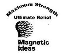 MAXIMUM STRENGTH ULTIMATE RELIEF MAGNETIC IDEAS