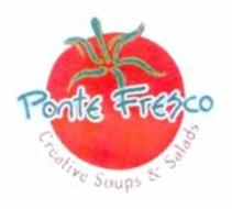 PONTE FRESCO CREATIVE SOUPS & SALADS