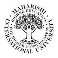 MAHARISHI INTERNATIONAL UNIVERSITY HIGHER EDUCATION FOR HIGHER CONSCIOUSNESS