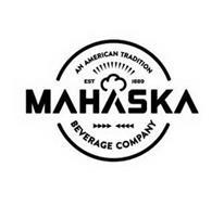 MAHASKA AN AMERICAN TRADITION BEVERAGE COMPANY EST 1889