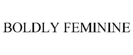 BOLDLY FEMININE