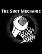 THE SHOT MECHANIC