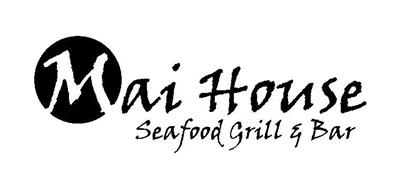 MAI HOUSE SEAFOOD GRILL & BAR