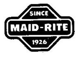 MAID-RITE SINCE 1926