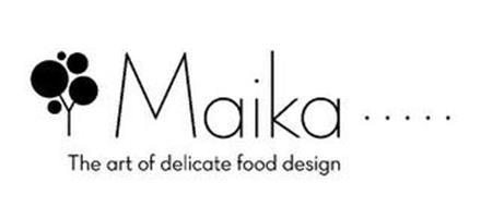 MAIKA ····· THE ART OF DELICATE FOOD DESIGN