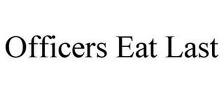 OFFICERS EAT LAST