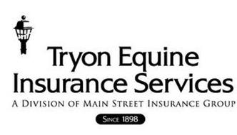 TRYON EQUINE INSURANCE SERVICES A DIVISION OF MAIN STREET INSURANCE GROUP SINCE 1898