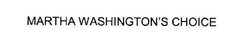 MARTHA WASHINGTON'S CHOICE
