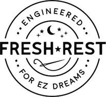 FRESH REST ENGINEERED FOR EZ DREAMS