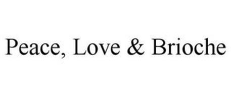 PEACE, LOVE & BRIOCHE