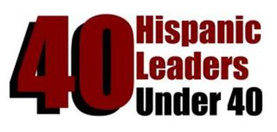 40 HISPANIC LEADERS UNDER 40
