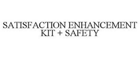 SATISFACTION ENHANCEMENT KIT + SAFETY