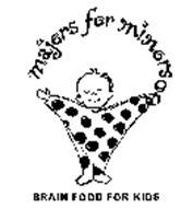 MAJORS FOR MINORS BRAINFOOD FOR KIDS