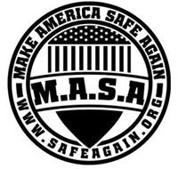 MAKE AMERICA SAFE AGAIN M.A.S.A WWW. SAFEAGAIN.ORG