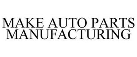 MAKE AUTO PARTS MANUFACTURING