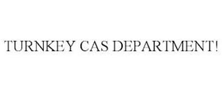 TURNKEY CAS DEPARTMENT!