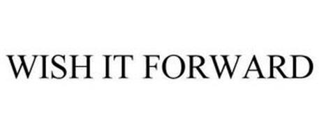WISH IT FORWARD