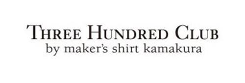 THREE HUNDRED CLUB BY MAKER'S SHIRTS KAMAKURA