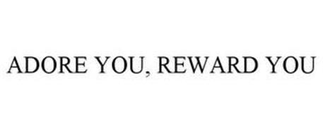 ADORE YOU, REWARD YOU
