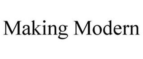 MAKING MODERN