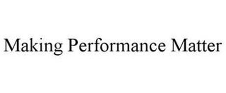 MAKING PERFORMANCE MATTER