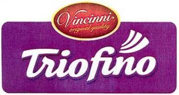 VINCINNI ORIGINAL QUALITY TRIOFINO