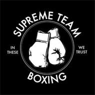 SUPREME TEAM BOXING IN THESE WE TRUST