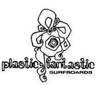 PLASTIC FANTASTIC SURFBOARDS