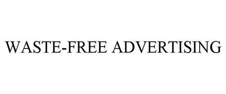 WASTE-FREE ADVERTISING