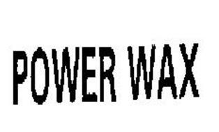 POWER WAX