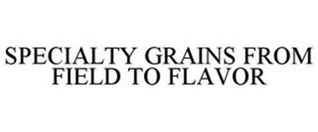 SPECIALTY GRAINS FROM FIELD TO FLAVOR