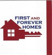 FIRST AND FOREVER HOMES