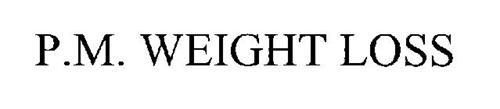 P.M. WEIGHT LOSS