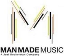 M MAN MADE MUSIC A JOEL BECKERMAN COMPANY