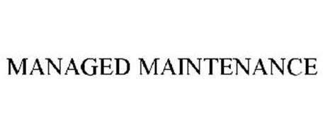 MANAGED MAINTENANCE