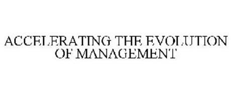 ACCELERATING THE EVOLUTION OF MANAGEMENT