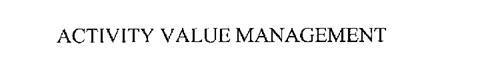 ACTIVITY VALUE MANAGEMENT
