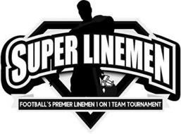 SUPER LINEMEN FOOTBALL'S PREMIER LINEMEN 1 ON 1 TEAM TOURNAMENT