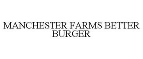 MANCHESTER FARMS BETTER BURGER