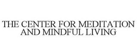 THE CENTER FOR MEDITATION AND MINDFUL LIVING