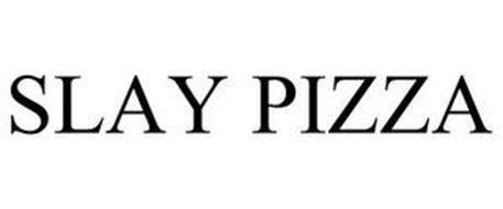 SLAY PIZZA