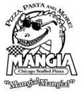 "MANGIA CHICAGO STUFFED PIZZA ""MANGIA!MANGIA!"" PIZZA, PASTA AND MORE!"
