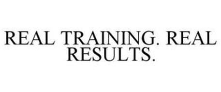 REAL TRAINING. REAL RESULTS.