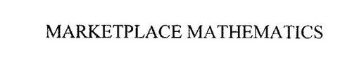 MARKETPLACE MATHEMATICS