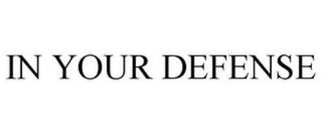 IN YOUR DEFENSE
