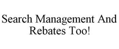 SEARCH MANAGEMENT AND REBATES TOO!